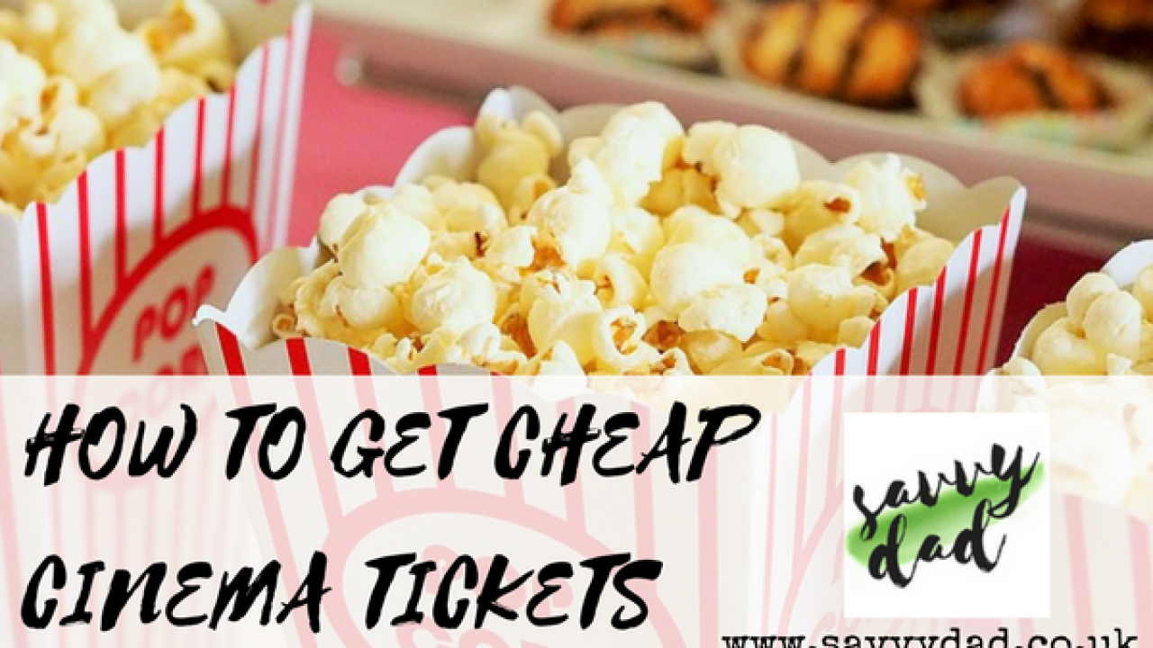 Cheap Odeon Cinema Ticket Deals - A How To Guide – Savvy Dad